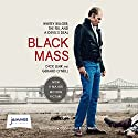 Black Mass: Whitey Bulger, the FBI and a Devil's Deal Audiobook by Dick Lehr, Gerard O'Neill Narrated by Christopher Evan Welch