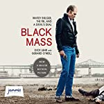 Black Mass: Whitey Bulger, the FBI and a Devil's Deal | Dick Lehr,Gerard O'Neill