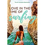 Love in the Time of Surfing: A Novel (Cassidy Kincaid Book 1)