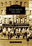 Columbus:  1910-1970   (OH)  (Images of America)