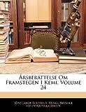 Årsberättelse Om Framstegen I Kemi, Volume 15, Jöns Jakob Berzelius and Kungl. Svenska Vetenskapsakademien, 114361383X