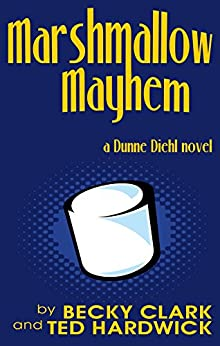 Marshmallow Mayhem by [Clark, Becky, Hardwick, Ted]
