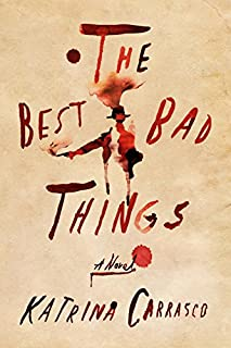 Book Cover: The Best Bad Things: A Novel