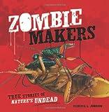 Zombie Makers, Rebecca L. Johnson, 0761386335