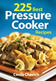 225 Best Pressure Cooker Recipes