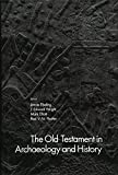 s The Old Testament in Archaeology and History Hardcover – October 11, 2017