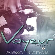 Voyeur: Season 1, Episode 3 Audiobook by Alexa Nichols Narrated by Kelly Morgan