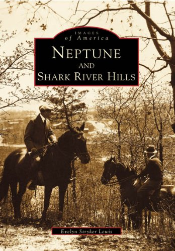 - Neptune and Shark River Hills (Images of America)