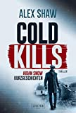 COLD KILLS: Thriller (Aidan Snow Thriller 4) (German Edition)