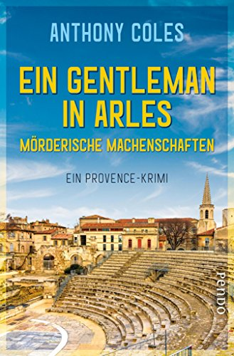 Ein Gentleman in Arles – Mörderische Machenschaften: Ein Provence-Krimi (Peter-Smith-Reihe 1) (German Edition) Col Chr