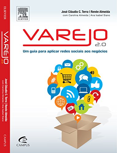 Varejo 2.0. Um Guia Para Aplicar Redes Sociais aos Negócios