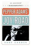 Pepper Adams' Joy Road, Gary Carner, 0810888734