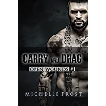 Carry and Drag (Open Wounds Book 1)