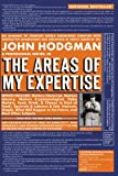 By John Hodgman - The Areas of My Expertise: A Compendium of Complete World Knowledge Compiled with Instructive Annotation and Arranged in Useful Order by Myself (Riverhead Trade Pbk. Ed) (2/28/07)
