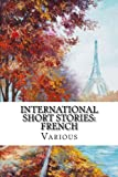 img - for International Short Stories: French (French Edition) book / textbook / text book