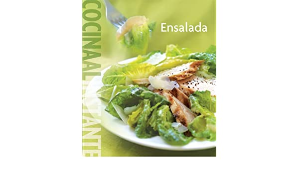 Cocina al Instante: Ensalada (La cocina al instante: Williams-sonoma / Quick Cuisine) (Spanish Edition): Brigit L. Binns: 9789707185111: Amazon.com: Books