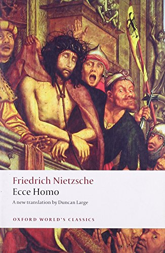 Ecce Homo - Ecce Homo: How One Becomes What One Is (Oxford World's Classics)