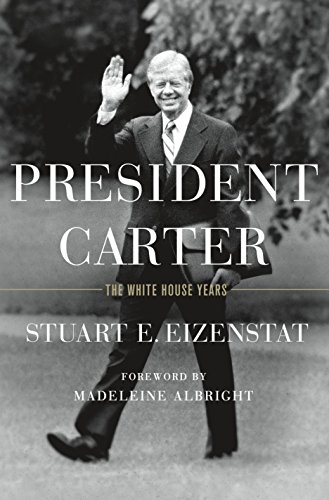 Book cover from President Carter: The White House Years by Stuart E. Eizenstat
