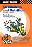Crash Course: Metabolism and Nutrition (Crash Course-UK) by Jason O'Neale Roach BSc (2003-04-10)