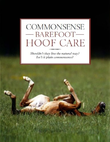 - Commonsense Barefoot Hoof care