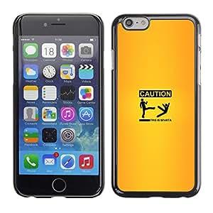 TECHCASE**Cubierta de la caja de protección la piel dura para el ** Apple iPhone 6 ** Caution Sign Yellow Quote Funny Sparta