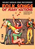 Playing the Recorder: Folk Songs of Many Nations (an Instructional Method for All Types, , 159615313X