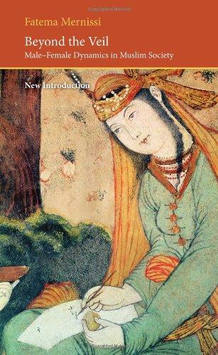 Beyond the Veil: Male-Female Dynamics in a Muslim Society (Saqi Essentials)