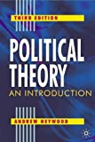 Political Theory, Third Edition: An Introduction