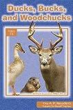 Ducks, Bucks, and Woodchucks, Dave Miller, 0932859992