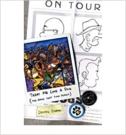 Book Treat Me Like a Dog: The Band That Time Forgot [ TREAT ME LIKE A DOG: THE BAND THAT TIME FORGOT ] By Coath, Dennis ( Author )Jan-25-2007