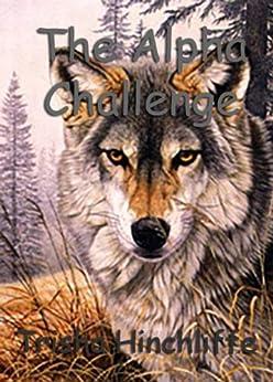 The Alpha Challenge by [Hinchliffe, Trisha]
