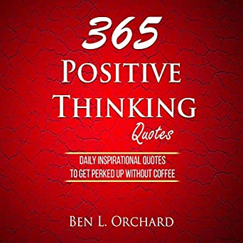 Image of: Life Audiobook Image 365 Positive Thinking Quotes Daily Daily Funny Quote Amazoncom 365 Positive Thinking Quotes Daily Inspirational Quotes