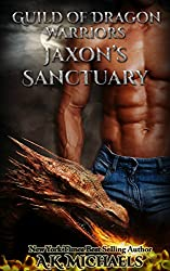 Guild of Dragon Warriors, Jaxon's Sanctuary: Dragon Shifters Paranormal Romance: Book 1