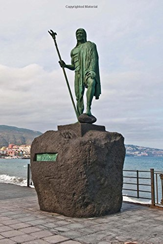 Guanches Indian Statue Plaza de la Patrona de Canarias at Candelaria Journal: 150 Page Lined Notebook/Diary