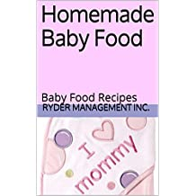 Homemade Baby Food: Baby Food Recipes