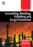 img - for Practical Grounding, Bonding, Shielding and Surge Protection (Practical Professional) book / textbook / text book