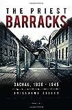 img - for The Priest Barracks: Dachau 1938 - 1945 book / textbook / text book