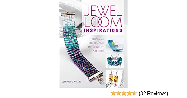 Jewel Loom Inspirations: Quick and Fun Beading and Jewelry