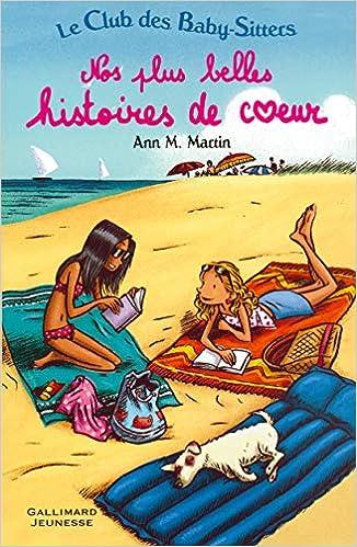 Le Club Des Baby Sitters Nos Plus Belles Histoires De Cœur Amazon Fr Martin A M Livres