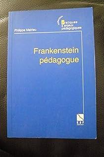 Frankenstein pédagogue par Meirieu