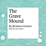 The Grave Mound   Brothers Grimm