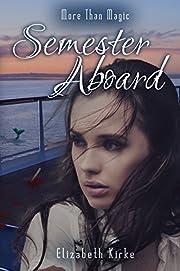 Semester Aboard (More than Magic Book 1)