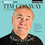 What's So Funny?: My Hilarious Life | Tim Conway,Jane Scovell,Carol Burnett