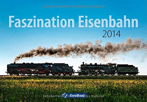 Wandkalender Faszination Eisenbahn 2014