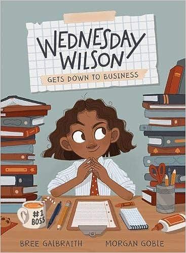 Amazon.com: Wednesday Wilson Gets Down to Business (9781525303272):  Galbraith, Bree, Goble, Morgan: Books