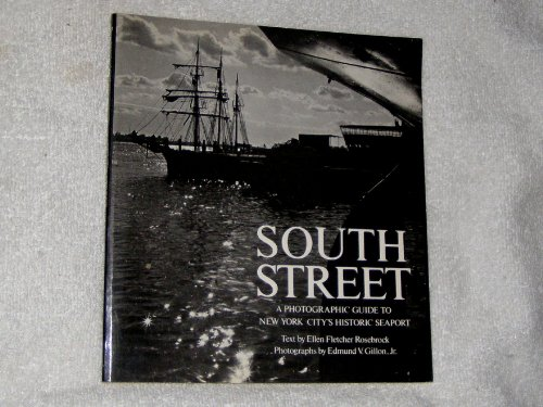South Street: A Photographic Guide to New York City's Historic ()
