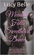 Meadow Falls Sweetheart Dance: Will A Secret Destroy This Magical Night A Meadow Falls Novella
