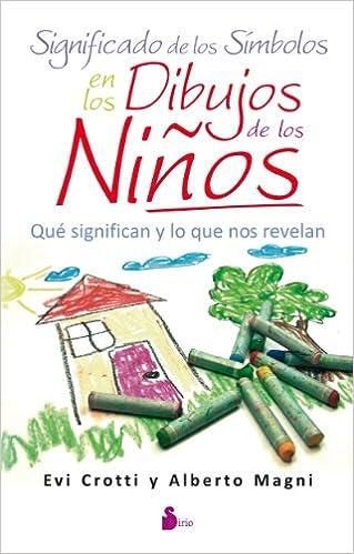 Significado de los simbolos en los dibujos de los ninos (Spanish Edition): Evi Crotti: 9788478088126: Amazon.com: Books