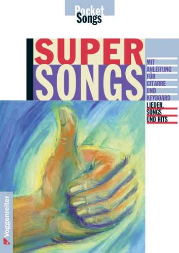 Supersongs: Mit Anleitung für Gitarre und Keyboard. Lieder, Songs und Hits