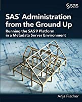 SAS Administration from the Ground Up Front Cover